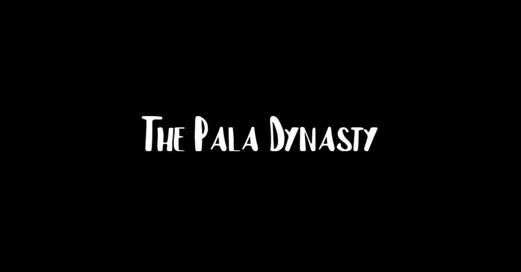 all about the Pala Dynasty