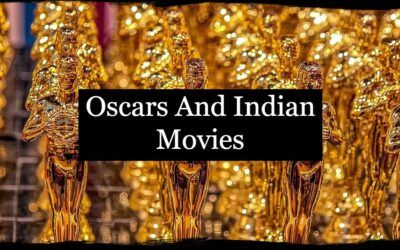 Indian movies in Oscars and why India should send better films?
