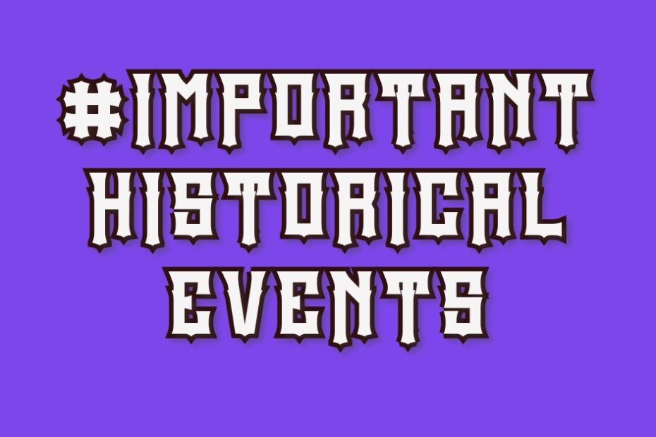 important historical events