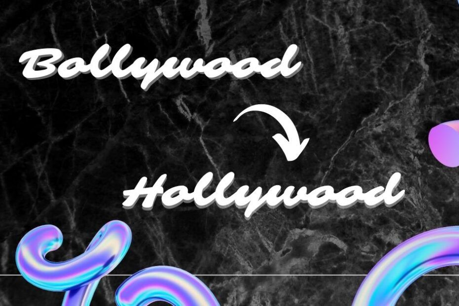 Bollywood-Hollywood Featured Image