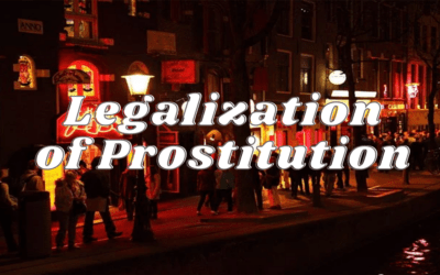 The Legalization of Prostitution: Socially and Ethically, Right or Wrong?