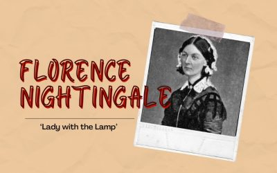 Why was Florence Nightingale known as 'Lady with the Lamp' and what was her contribution to modern nursing?